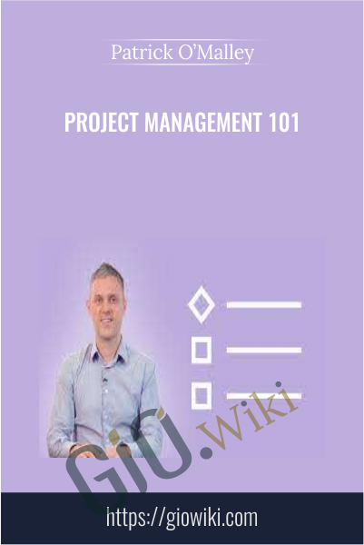 Project Management 101 - Patrick O'Malley