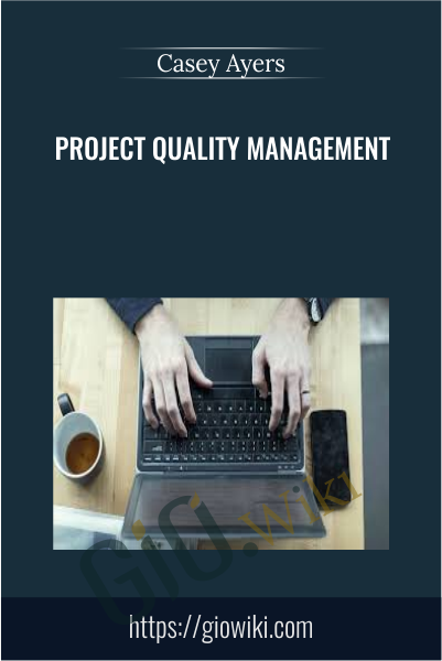 Project Quality Management - Casey Ayers