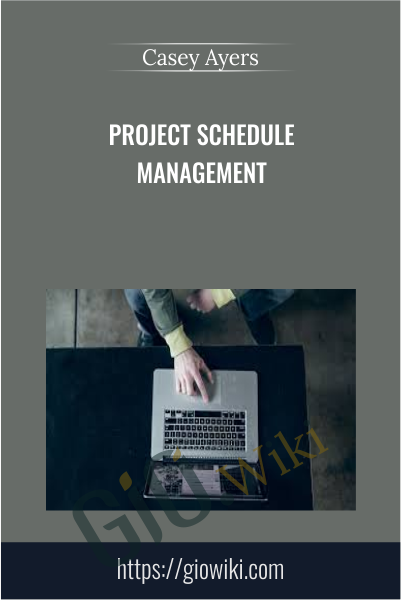 Project Schedule Management - Casey Ayers
