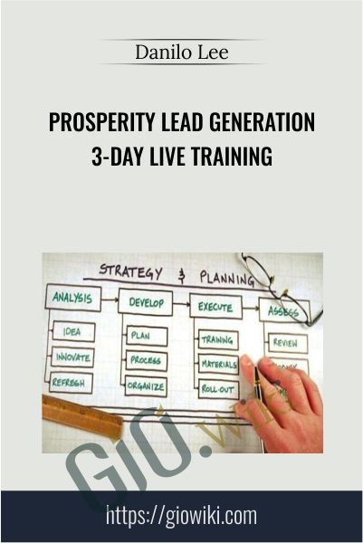 Prosperity Lead Generation 3-Day Live Training - Danilo Lee