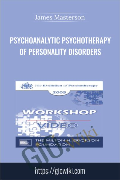 Psychoanalytic Psychotherapy of Personality Disorders - James Masterson