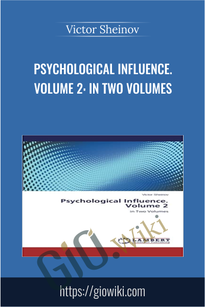 Psychological Influence - Volume 2: in Two Volumes -  Victor Sheinov