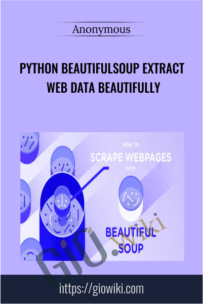 Python BeautifulSoup Extract Web Data Beautifully