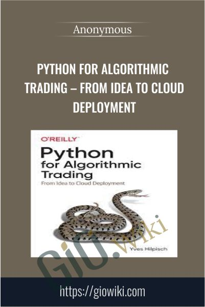 Python for Algorithmic Trading – From Idea to Cloud Deployment