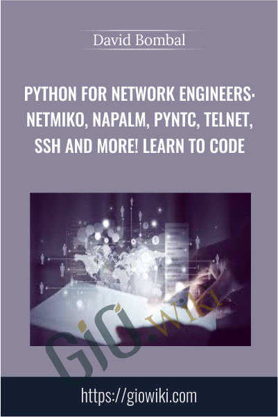 Python for Network Engineers: Netmiko, NAPALM, pyntc, Telnet, SSH and more! Learn to code - David Bombal