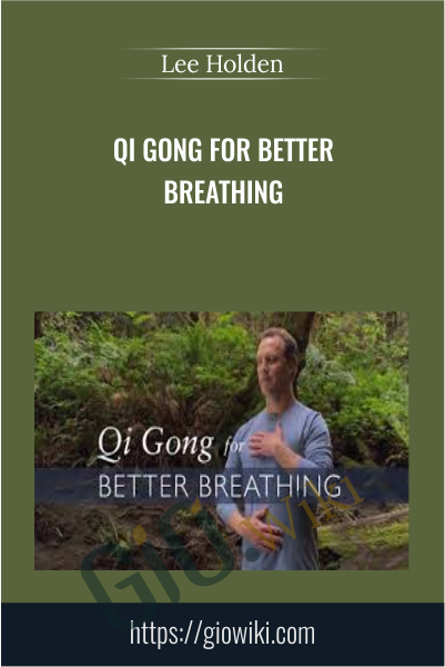 Qi Gong for Better Breathing - Lee Holden