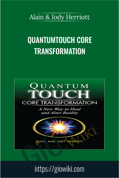 QuantumTouch Core Transformation - Alain & Jody Herriott