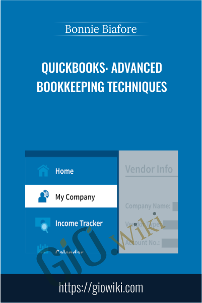 QuickBooks: Advanced Bookkeeping Techniques - Bonnie Biafore