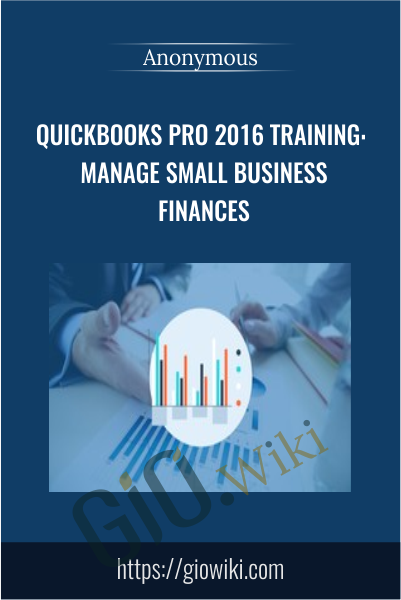 QuickBooks Pro 2016 Training: Manage Small Business Finances