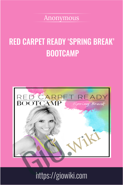 Red Carpet Ready 'spring Break'  Bootcamp