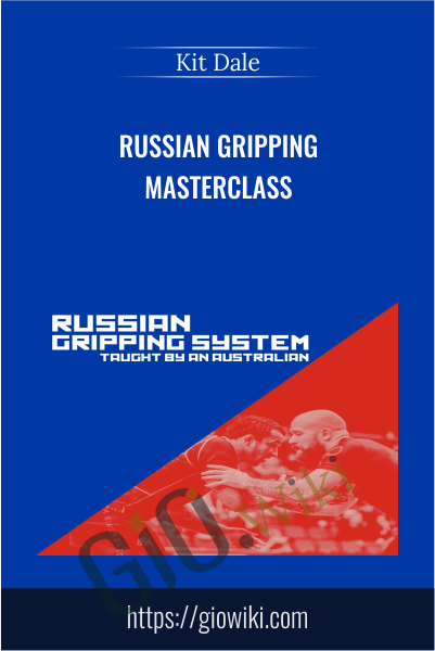 Russian Gripping  Masterclass - Kit Dale