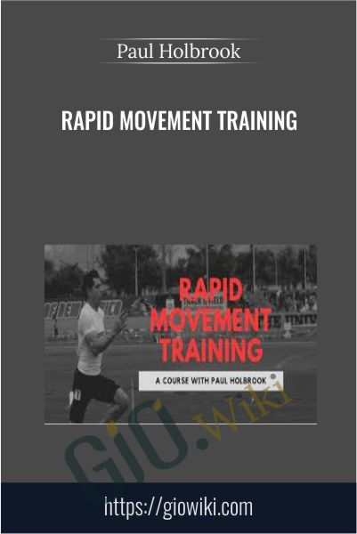 Rapid Movement Training - Paul Holbrook