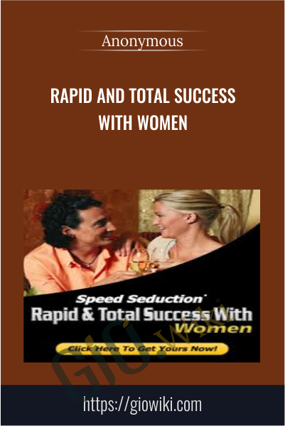 Rapid and Total Success with Women