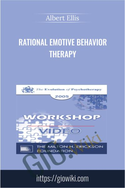 Rational Emotive Behavior Therapy - Albert Ellis