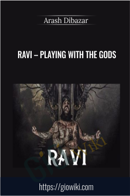 Ravi – Playing with the gods - Arash Dibazar