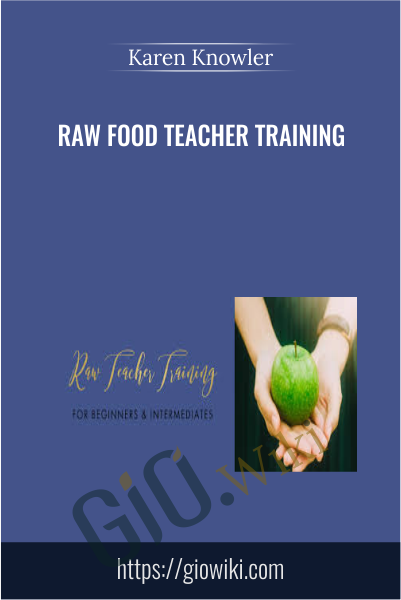 Raw Food Teacher Training - Karen Knowler