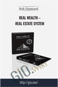 Real Wealth – Real Estate System – Bob Diamond