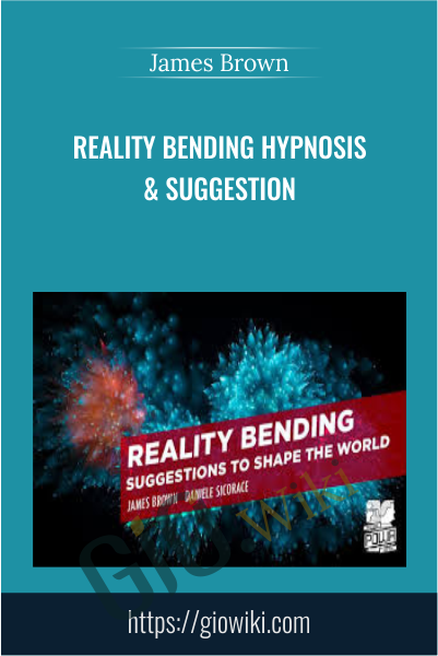 Reality Bending Hypnosis & Suggestion - James Brown