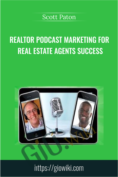 Realtor Podcast Marketing For Real Estate Agents Success - Scott Paton