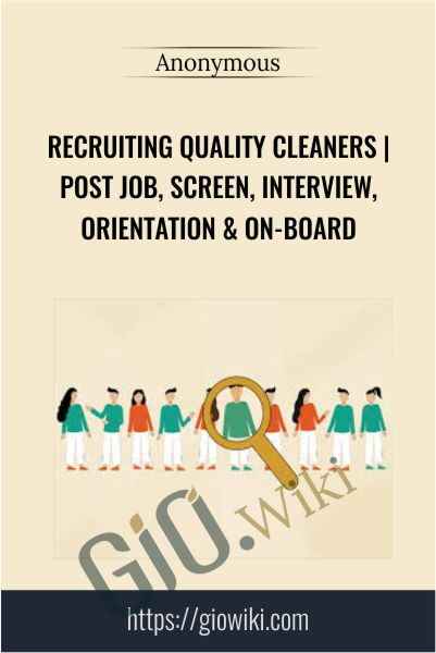 Recruiting Quality Cleaners | Post Job, Screen, Interview, Orientation & On-board