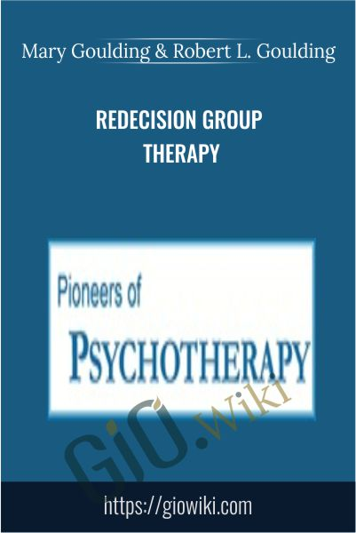Redecision Group Therapy - Mary Goulding & Robert L. Goulding