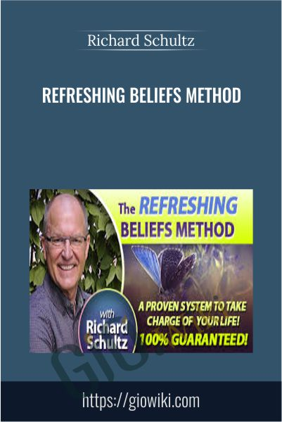Refreshing Beliefs Method - Richard Schultz