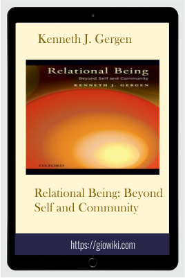 Relational Being: Beyond Self and Community - Kenneth J. Gergen