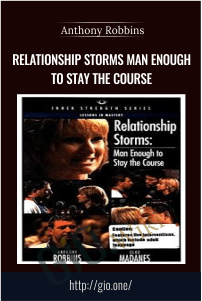 Relationship Storms Man Enough To Stay The Course – Anthony Robbins