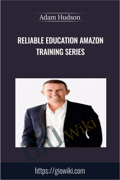 Reliable Education Amazon Training Series - Adam Hudson