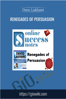 Renegades of Persuasion – Dave Lakhani