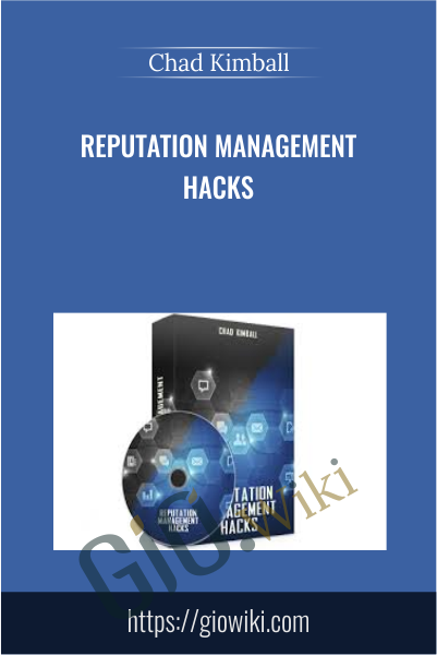 Reputation Management Hacks - Chad Kimball
