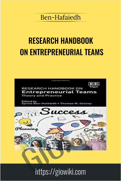 Research Handbook on Entrepreneurial Teams - Ben-Hafaiedh