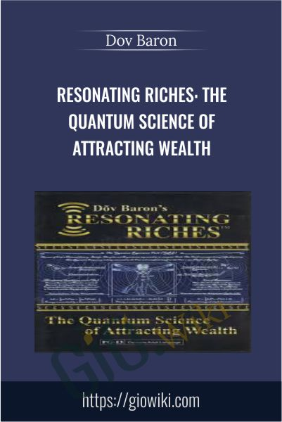 Resonating Riches: The Quantum Science of Attracting Wealth - Dov Baron