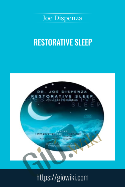 Restorative Sleep -  Joe Dispenza
