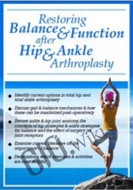 Restoring Balance & Function after Hip & Ankle Arthroplasty - Jason Handschumacher