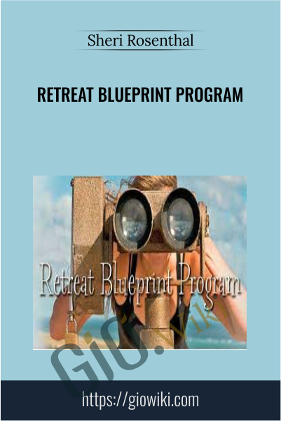 Retreat Blueprint Program - Sheri Rosenthal