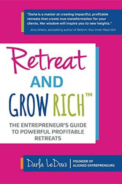 Retreat and Grow Rich Program - Darla LeDoux