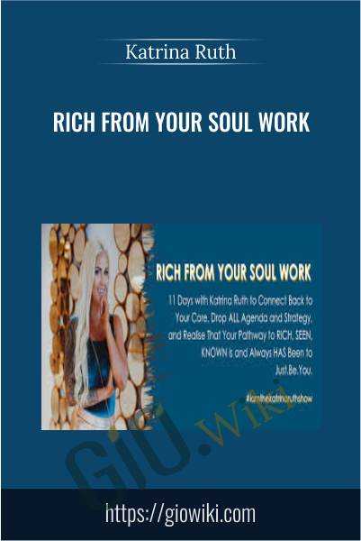 Rich From Your Soul Work - Katrina Ruth