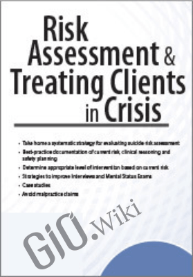 Risk Assessment & Treating Clients in Crisis - David Nowell