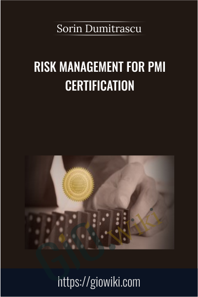 Risk Management for PMI Certification - Sorin Dumitrascu