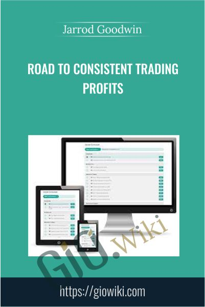 Road to Consistent Trading Profits - Jarrod Goodwin