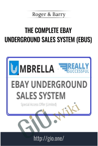 The Complete eBay Underground Sales System (eBUS) – Roger & Barry