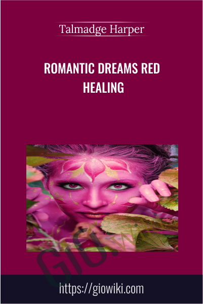 Romantic Dreams Red Healing - Talmadge Harpe