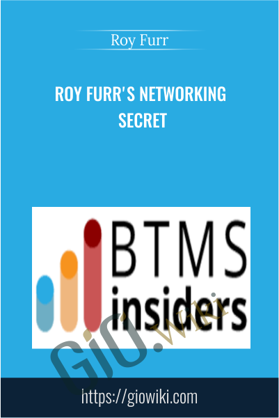 Roy Furr's Networking Secret - Roy Furr
