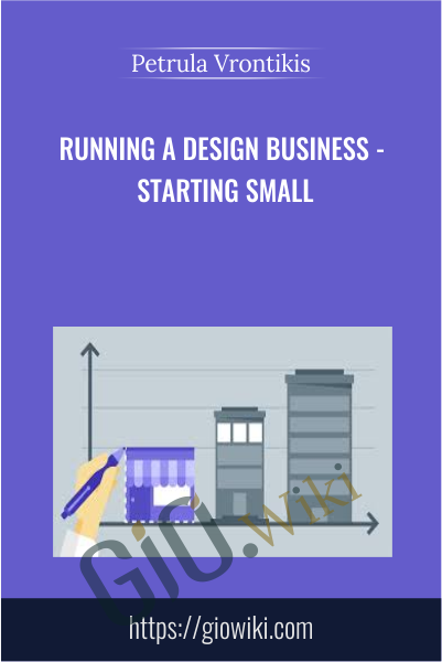 Running a Design Business - Starting Small - Petrula Vrontikis