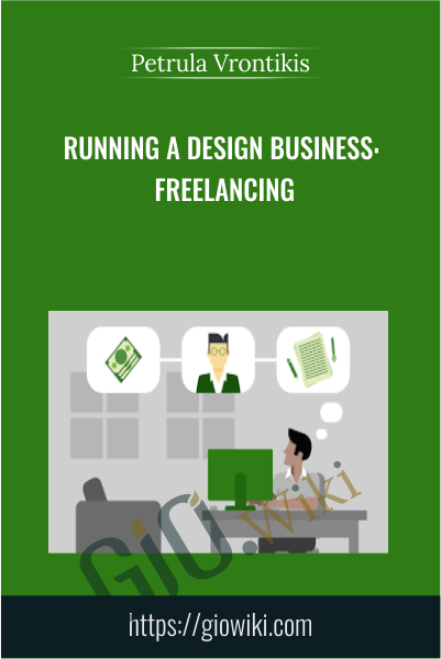 Running a Design Business: Freelancing - Petrula Vrontikis
