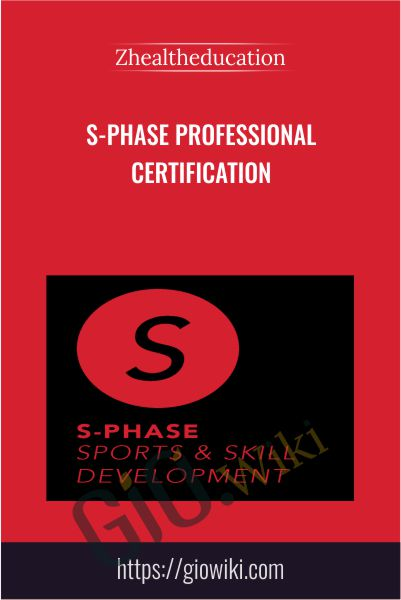 S-Phase Professional Certification - Zhealtheducation