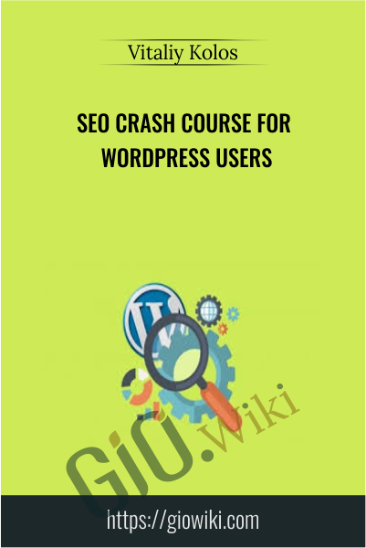 SEO Crash Course for WordPress Users - Vitaliy Kolos