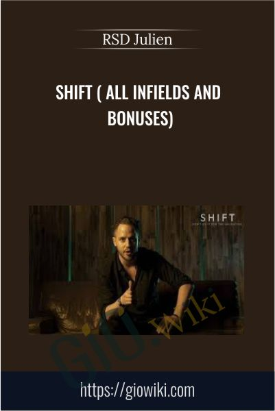 SHIFT ( all infields and bonuses) - RSD Julien