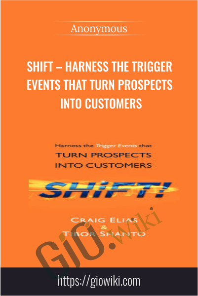SHiFT – Harness the Trigger Events that Turn Prospects into Customers
